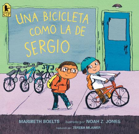 Una bicicleta como la de Sergio by Maribeth Boelts