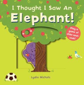 I Thought I Saw an Elephant