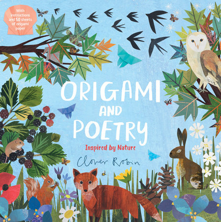 Origami and Poetry: Inspired by Nature by Nosy Crow
