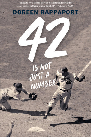 42 Is Not Just a Number by Doreen Rappaport