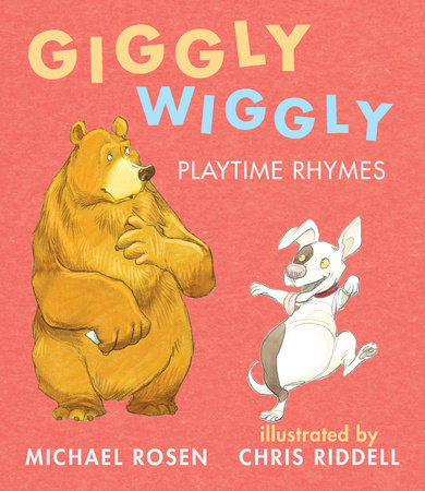 Giggly Wiggly: Playtime Rhymes by Michael Rosen