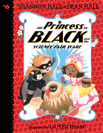 The Princess in Black and the Science Fair Scare by Dean Hale,Shannon Hale,Shannon Hale,Dean Hale
