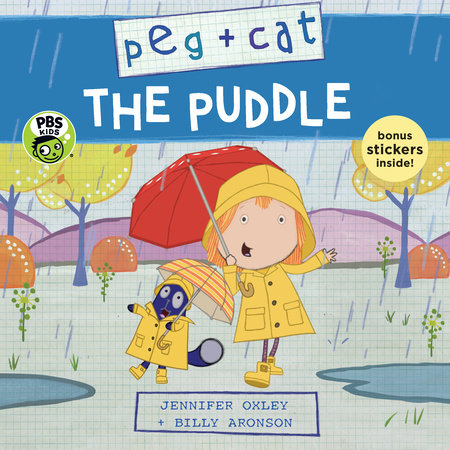 Peg + Cat: The Puddle by Jennifer Oxley and Billy Aronson