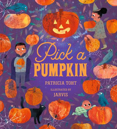 pick a pumpkin by patricia toht penguinrandomhouse com
