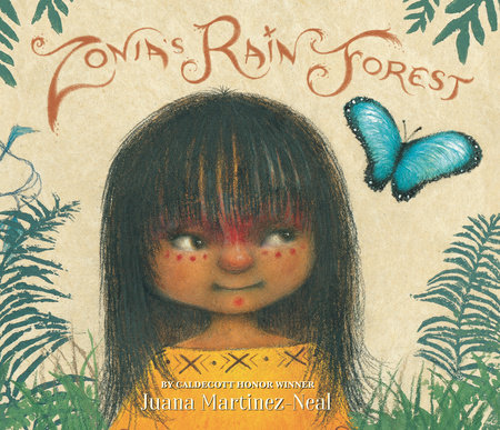 Zonia's Rain Forest by Juana Martinez-Neal: 9781536208450 |  PenguinRandomHouse.com: Books