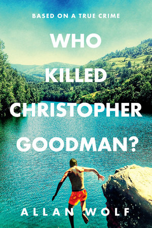 Who Killed Christopher Goodman? Based on a True Crime