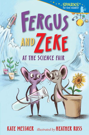 Fergus and Zeke at the Science Fair by Kate Messner