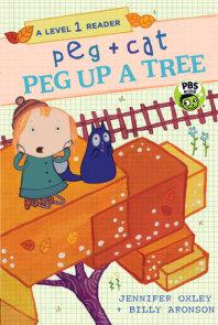 Peg + Cat: Peg Up a Tree: A Level 1 Reader