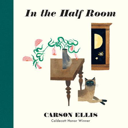 In the Half Room by Carson Ellis: 9781536214567 | PenguinRandomHouse.com: Books