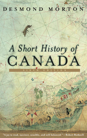 A Short History Of Canada By Desmond Morton