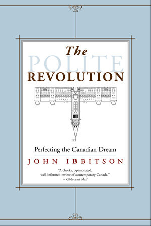 The Polite Revolution by John Ibbitson