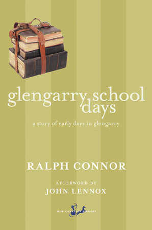 Glengarry School Days by Ralph Connor