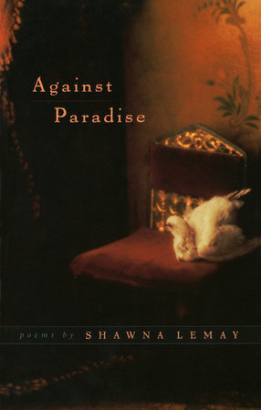 Against Paradise by Shawna Lemay