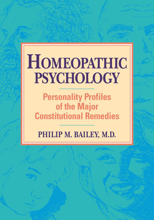 Homeopathic Psychology by Philip M. Bailey, M.D.