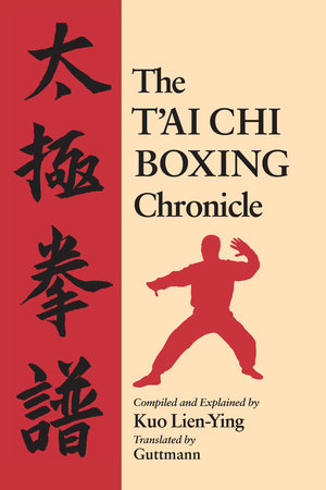 The T'ai Chi Boxing Chronicle by Kuo Lien-Ying