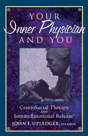 Your Inner Physician and You by John E. Upledger