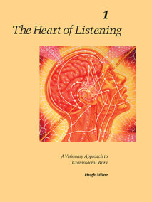The Heart of Listening, Volume 1