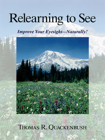 Relearning to See by Thomas R. Quackenbush
