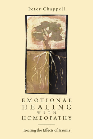 Emotional Healing with Homeopathy by Peter Chappell