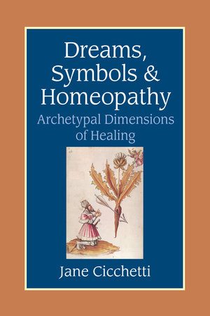 Dreams Symbols And Homeopathy By Jane Cicchetti