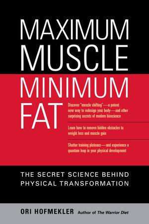 Maximum Muscle, Minimum Fat by Ori Hofmekler