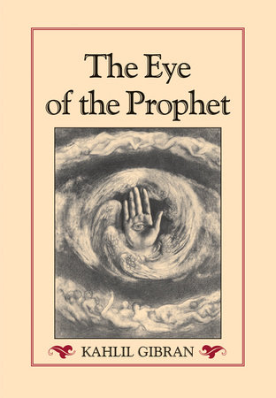The Eye of the Prophet by Kahlil Gibran