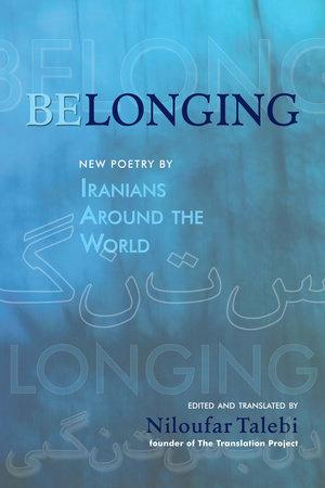 Belonging by Edited by Niloufar Talebi