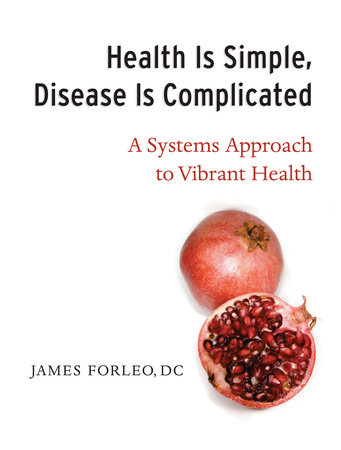 Health Is Simple, Disease Is Complicated by James Forleo, DC