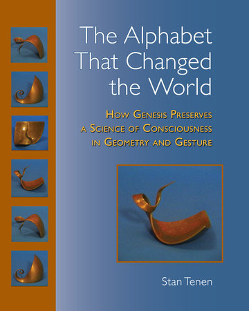 The Alphabet That Changed the World by Stan Tenen