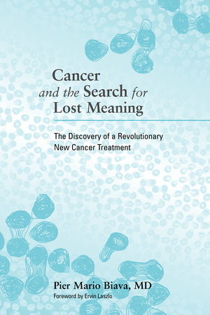Cancer and the Search for Lost Meaning by Pier Mario Biava