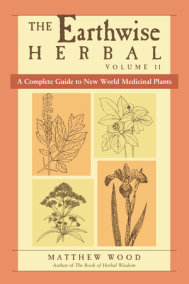 The Earthwise Herbal, Volume II