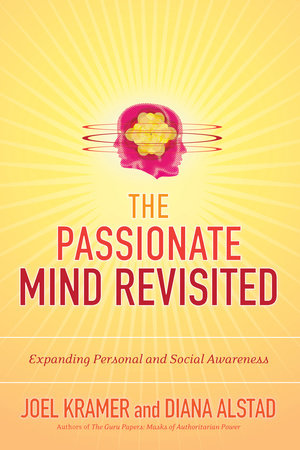 The Passionate Mind Revisited by Joel Kramer and Diana Alstad