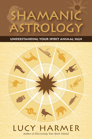 Shamanic Astrology by Lucy Harmer