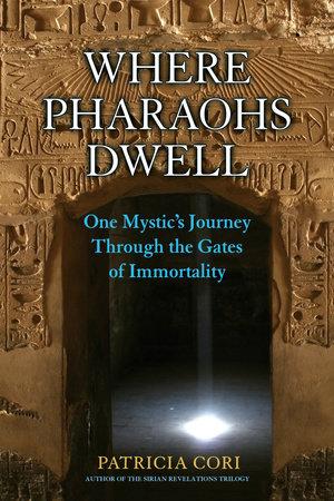 Where Pharaohs Dwell by Patricia Cori