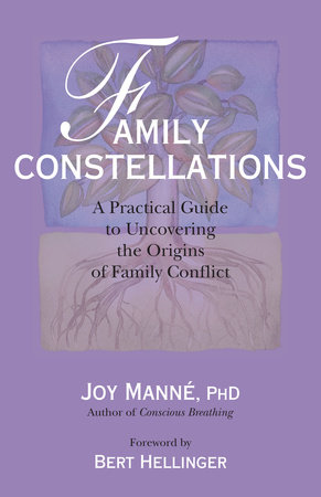 Family Constellations by Joy Manne, Ph.D.