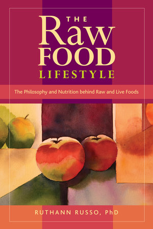 The Raw Food Lifestyle by Ruthann Russo