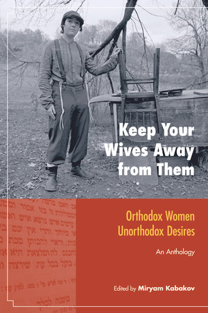 Keep Your Wives Away from Them by