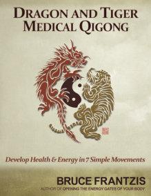 Dragon and Tiger Medical Qigong, Volume 1