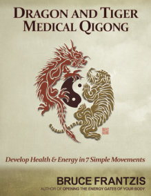 Dragon and Tiger Medical Qigong, Volume 1