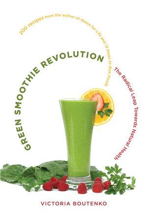 Green Smoothie Revolution by Victoria Boutenko