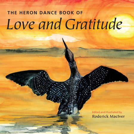 The Heron Dance Book of Love and Gratitude by