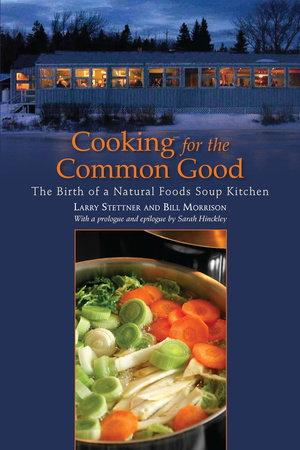 Cooking for the Common Good by Larry Stettner and Bill Morrison