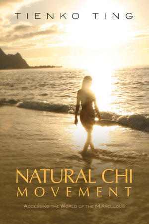Natural Chi Movement by Tienko Ting