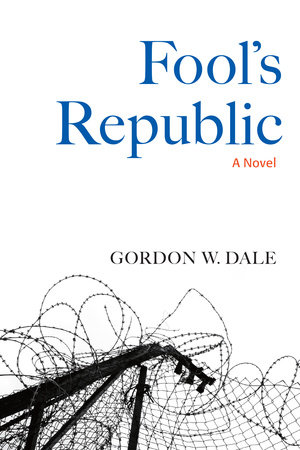 Fool's Republic by Gordon W. Dale