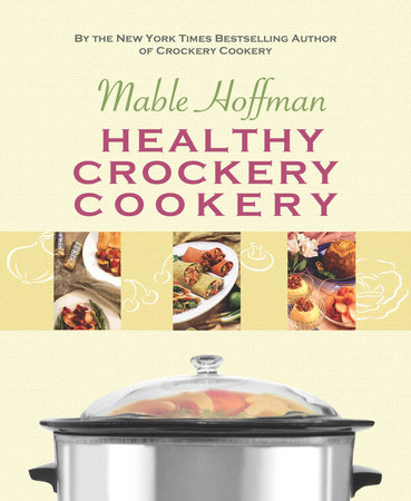Healthy Crockery Cookery by Mable Hoffman