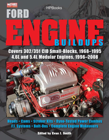 Ford Engine Buildups HP1531 by Evan J. Smith and Muscle Mustangs Fast Fords Mag
