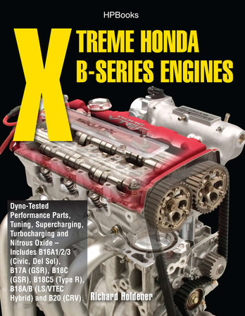 Xtreme Honda B-Series Engines HP1552 by Richard Holdener