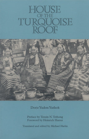 House of the Turquoise Roof by Dorje Yudon Yuthok