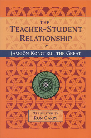 The Teacher-Student Relationship by Jamgon Kongtrul