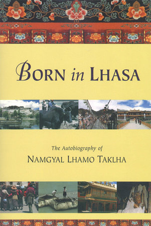 Born in Lhasa by Namgyal Lhamo Taklha
